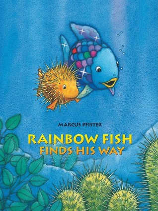 Rainbow fish finds his way by marcus pfister reviews for Rainbow fish author