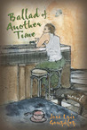 Ballad of Another Time: A Novel