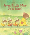 Seven Little Mice Go To School by Kazuo Iwamura