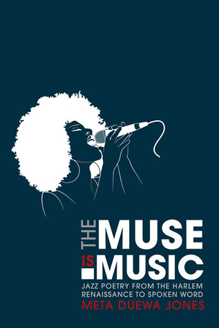 The Muse is Music: Jazz Poetry from the Harlem Renaissance to Spoken Word
