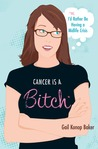 Cancer is a Bitch (or, I'd Rather Be Having a Midlife Crisis)