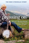 Pressing On: The Roni Stoneman Story