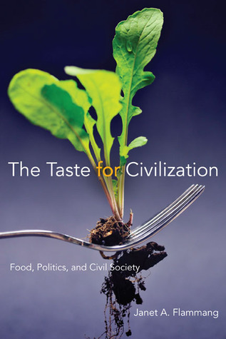 Free Download The Taste for Civilization: Food, Politics, and Civil Society MOBI