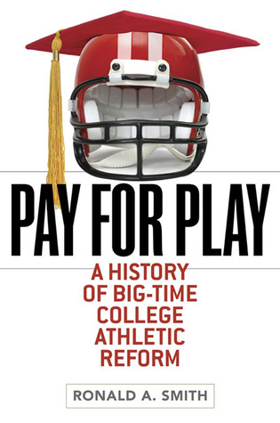 Pay for Play by Ronald A. Smith