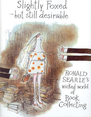 Slightly Foxed -- but Still Desirable by Ronald Searle