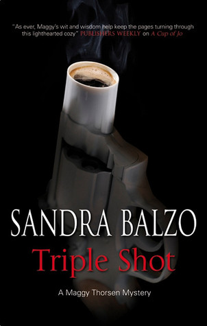 Triple Shot (Maggy Thorsen Mystery #7)