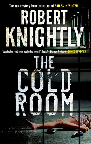 The Cold Room by Robert Knightly