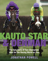 Kauto Star & Denman: The Epic Story of Two Champions Who Set the Racing World on Fire