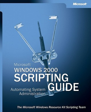 Windows 2000 scripting guide by microsoft corporation for Window quotes goodreads