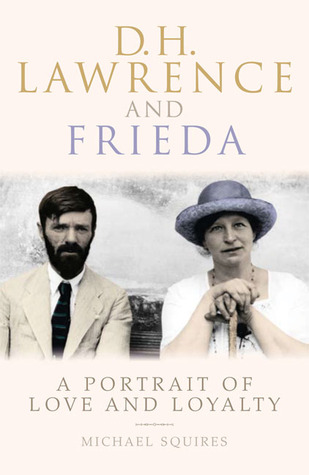 D. H. Lawrence and Frieda by Michael Squires