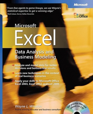Microsoft® Excel Data Analysis and Business Modeling by Wayne L. Winston