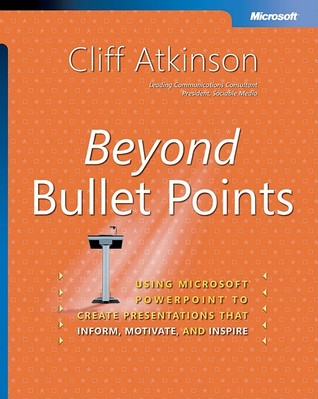 Beyond Bullet Points by Cliff Atkinson