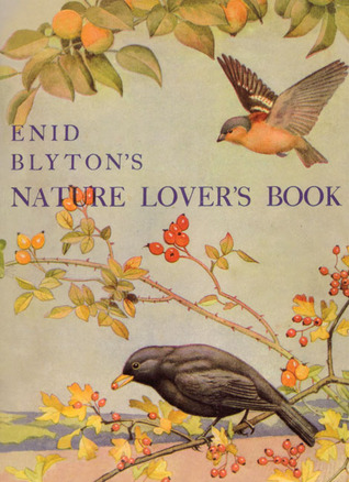 Enid Blyton's Nature Lover's Book by Enid Blyton