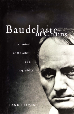 Baudelaire in Chains by Frank Hilton