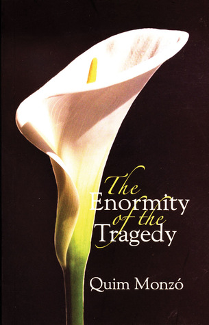 The Enormity of the Tragedy by Quim Monzó