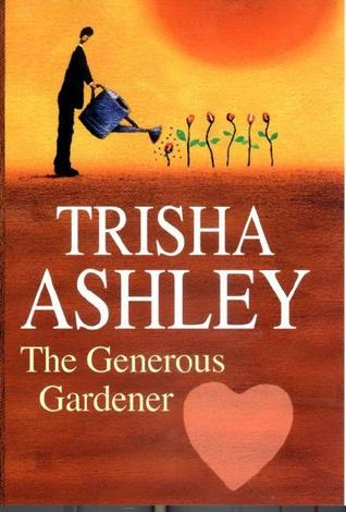 The Generous Gardener by Trisha Ashley