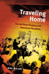 Traveling Home: Sacred Harp Singing and American Pluralism