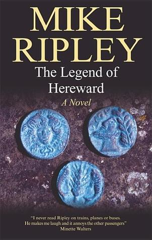 The Legend of Hereward: A Novel of Norman England, 1063-1071 AD