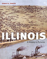 Illinois: A History in Pictures
