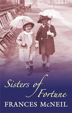 Sisters of Fortune by Frances McNeil