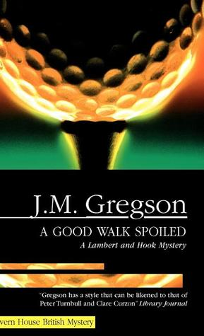 A Good Walk Spoiled by J.M. Gregson