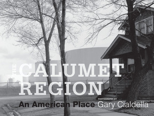 The Calumet Region: An American Place