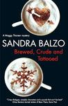 Brewed, Crude and Tattooed (Maggy Thorsen Mystery #4)