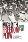 Hands on the Freedom Plow: Personal Accounts by Women in SNCC