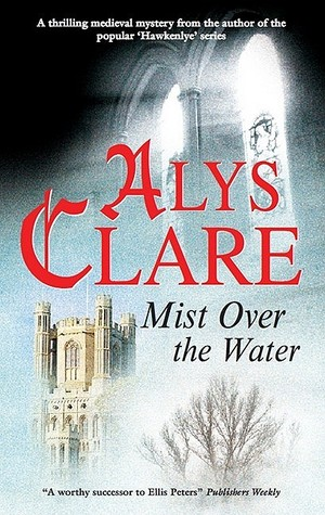 Mist Over the Water by Alys Clare