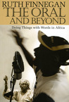 The Oral and Beyond: Doing Things with Words in Africa