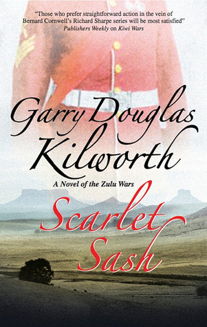 Scarlet Sash: A Novel of the Zulu Wars Ensign Early 1