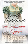 Reluctant Queen by Freda Lightfoot