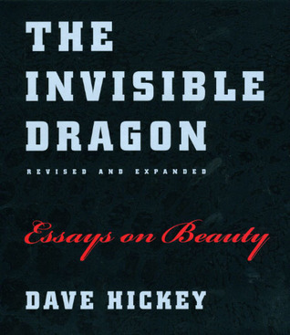 The Invisible Dragon by Dave Hickey