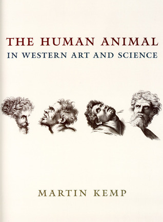 The Human Animal in Western Art and Science by Martin Kemp