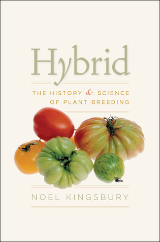 Hybrid: The History and Science of Plant Breeding