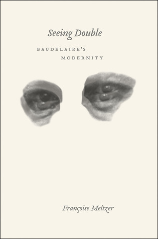 Seeing Double: Baudelaire's Modernity