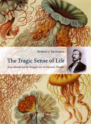 The Tragic Sense of Life by Robert J. Richards