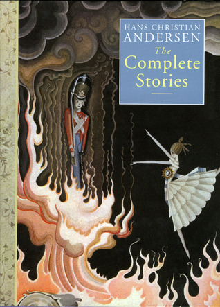 The Complete Stories by Hans Christian Andersen