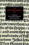 New Testament: 1526 Tyndale Bible, Original Spelling Edition