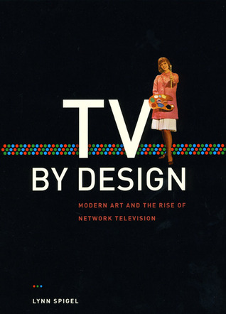 TV by Design by Lynn Spigel