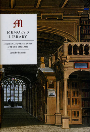 Free download online Memory's Library: Medieval Books in Early Modern England PDF by Jennifer Summit