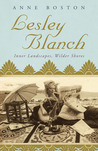 Lesley Blanch: Inner Landscapes, Wilder Shores