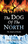 The Dog of the North: The Annals of Mondia