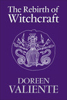 The Rebirth of Witchcraft by Doreen Valiente