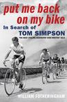 Put Me Back On My Bike by William Fotheringham