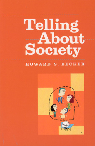 Telling About Society by Howard S. Becker