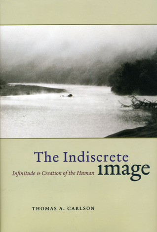 The Indiscrete Image by Thomas A. Carlson