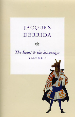 The Beast and the Sovereign, Volume I by Jacques Derrida