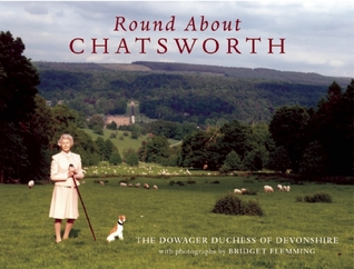 Round About Chatsworth by Deborah Cavendish