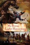 My Bonny Light Horseman by L.A. Meyer